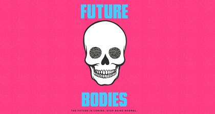 Future Bodies